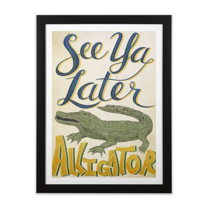 See Ya Later Alligator Home Framed Fine Art Print by Paper Heart Dispatch's Artist Shop