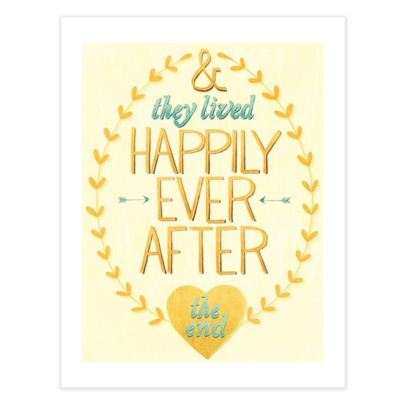 And They Lived Happily Ever After Home Fine Art Print by Paper Heart Dispatch's Artist Shop