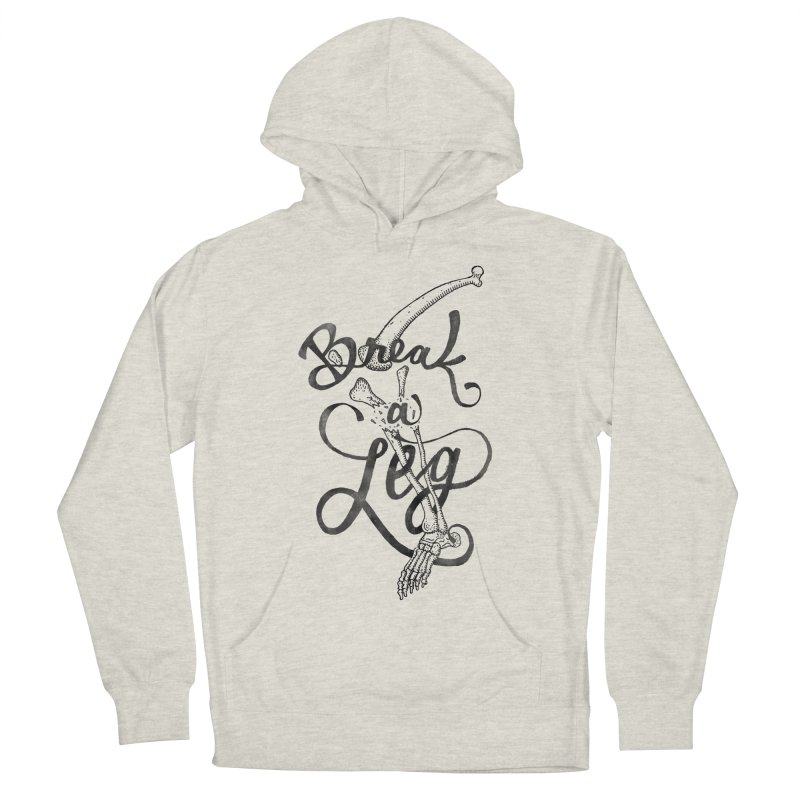Break A Leg Men's Pullover Hoody by parallelish's Artist Shop
