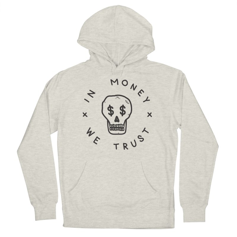 In Money We Trust Men's Pullover Hoody by parallelish's Artist Shop