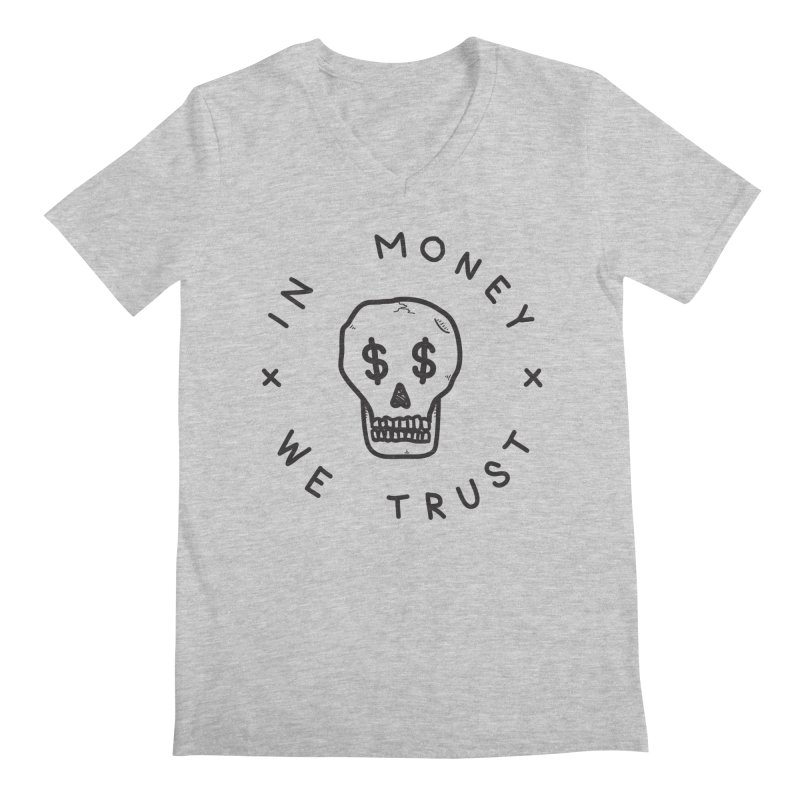 In Money We Trust Men's V-Neck by parallelish's Artist Shop