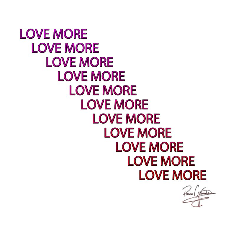 LOVE MORE (V1) by Pascal Garoute's Shop