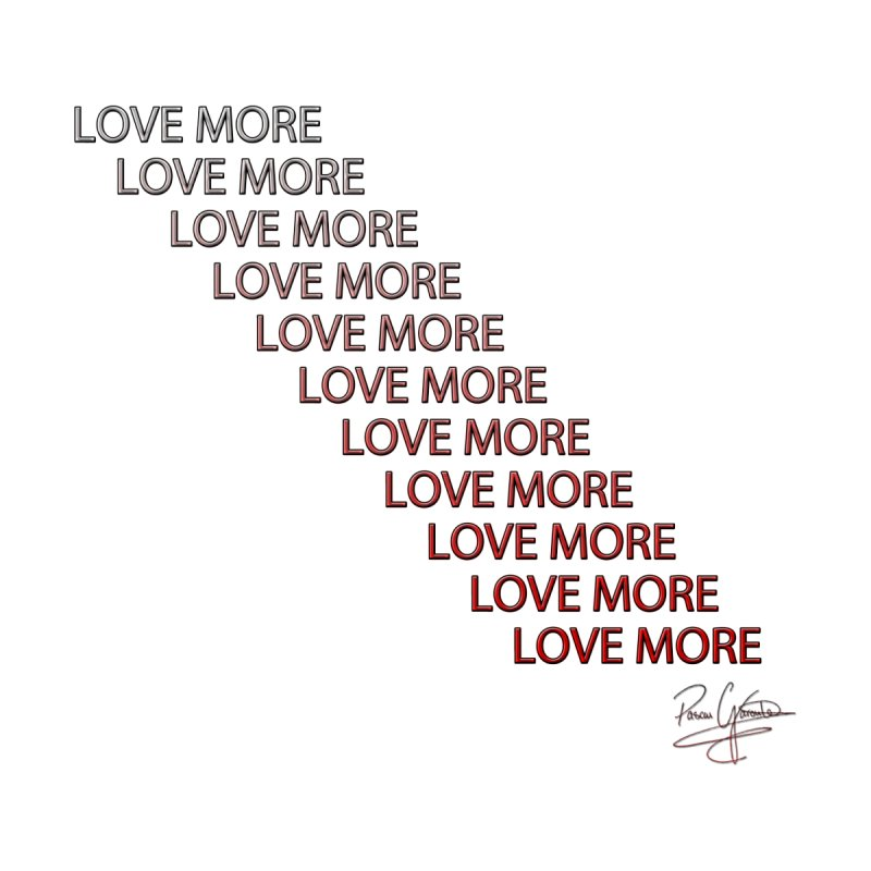 LOVE MORE (V2) by Pascal Garoute's Shop