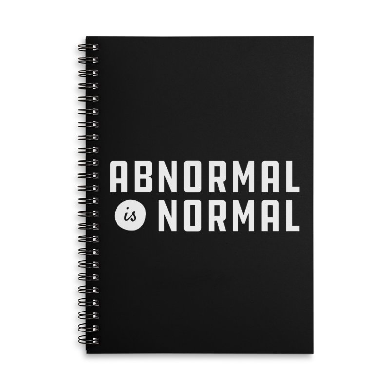 Abnormal is Normal Accessories Lined Spiral Notebook by A Wonderful Shop of Wonderful Wonders