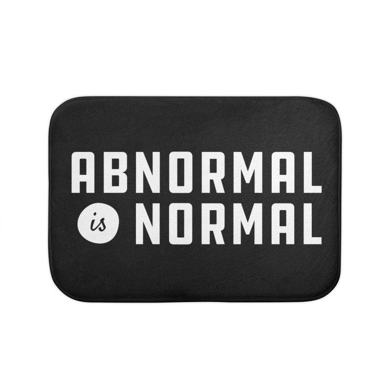 Abnormal is Normal Home Bath Mat by A Wonderful Shop of Wonderful Wonders
