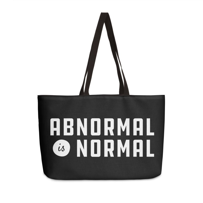 Abnormal is Normal Accessories Weekender Bag Bag by A Wonderful Shop of Wonderful Wonders