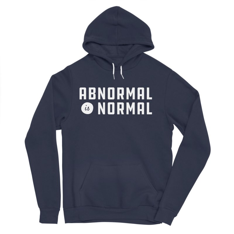 Abnormal is Normal Women's Sponge Fleece Pullover Hoody by A Wonderful Shop of Wonderful Wonders