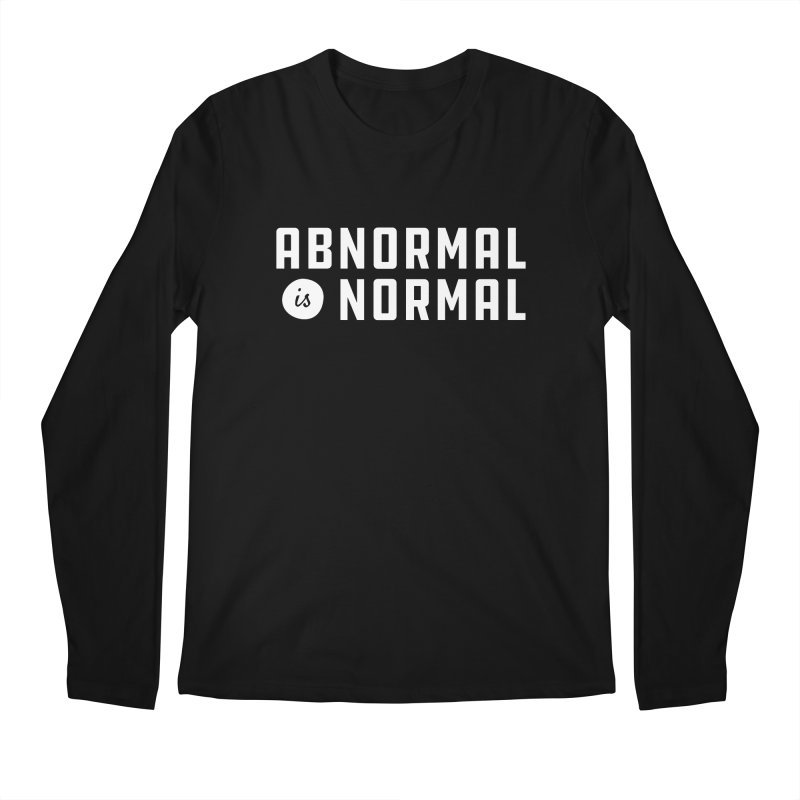 Abnormal is Normal Men's Regular Longsleeve T-Shirt by A Wonderful Shop of Wonderful Wonders
