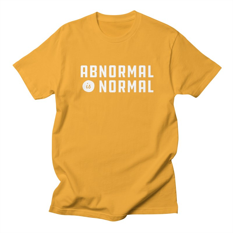 Abnormal is Normal Women's Regular Unisex T-Shirt by A Wonderful Shop of Wonderful Wonders
