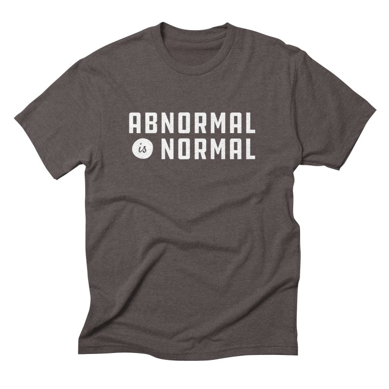 Abnormal is Normal Men's Triblend T-Shirt by A Wonderful Shop of Wonderful Wonders