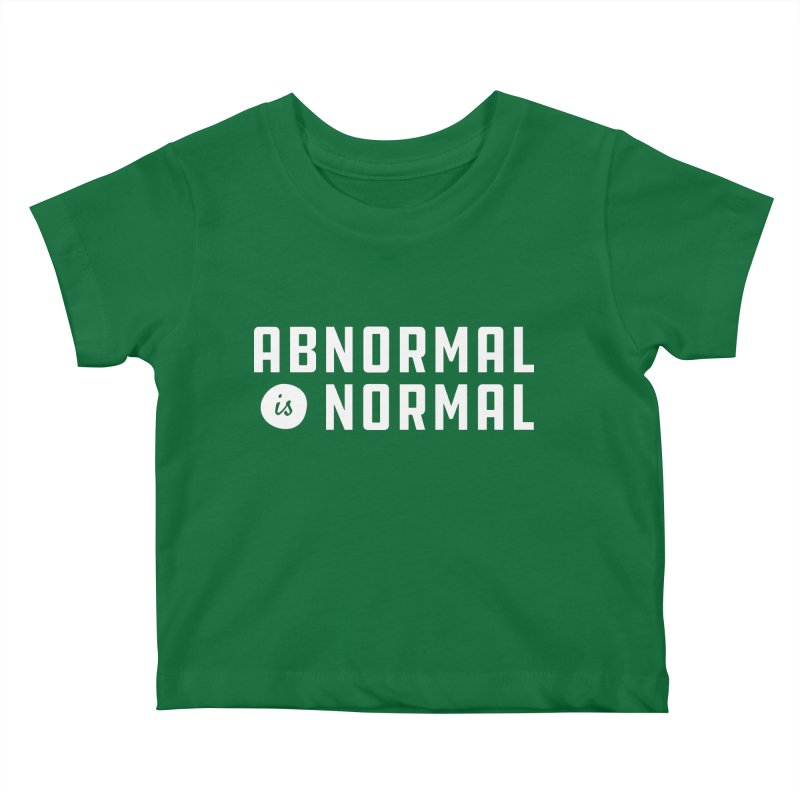 Abnormal is Normal Kids Baby T-Shirt by A Wonderful Shop of Wonderful Wonders