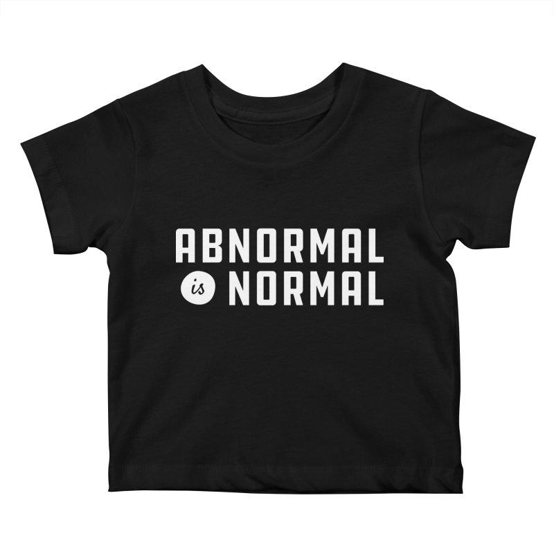 Abnormal is Normal Kids Baby T-Shirt by A Wonderful Shop of Wonderful Wonders