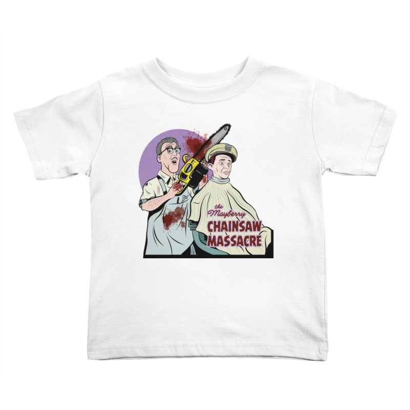Mayberry Chainsaw Massacre Kids Toddler T-Shirt by Pat Higgins Illustration