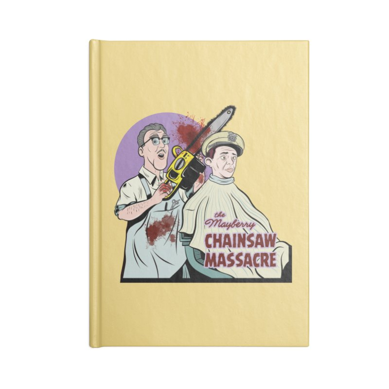 Mayberry Chainsaw Massacre Accessories Notebook by Pat Higgins Illustration