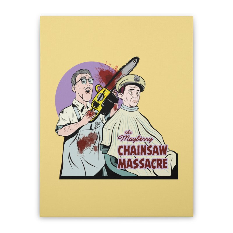 Mayberry Chainsaw Massacre Home Stretched Canvas by Pat Higgins Illustration