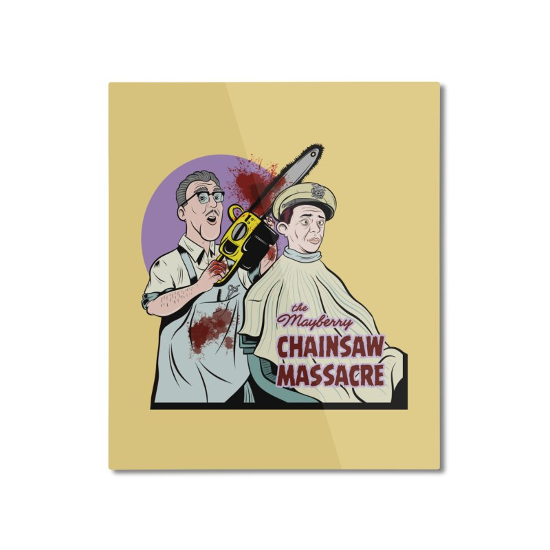 Mayberry Chainsaw Massacre Home Mounted Aluminum Print by Pat Higgins Illustration