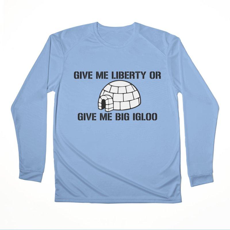 Give Me Liberty or Give Me Big Igloo Men's Longsleeve T-Shirt by patriotpanda's Artist Shop