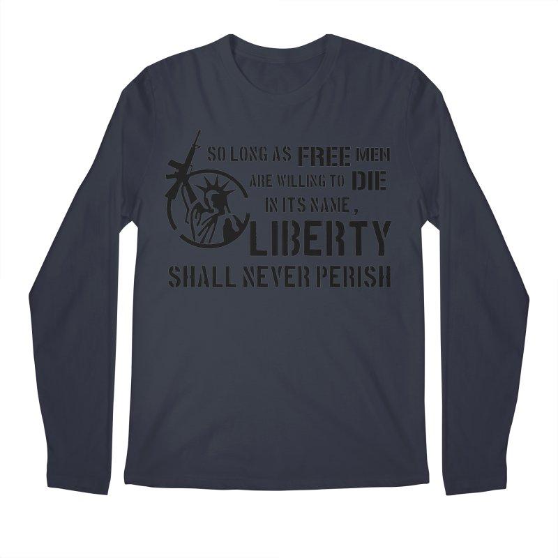 Liberty Shall Never Perish Men's Longsleeve T-Shirt by patriotpanda's Artist Shop
