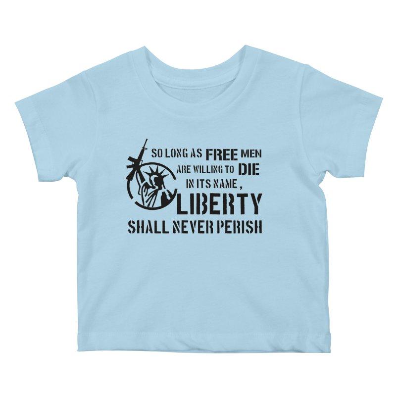Liberty Shall Never Perish Kids Baby T-Shirt by patriotpanda's Artist Shop