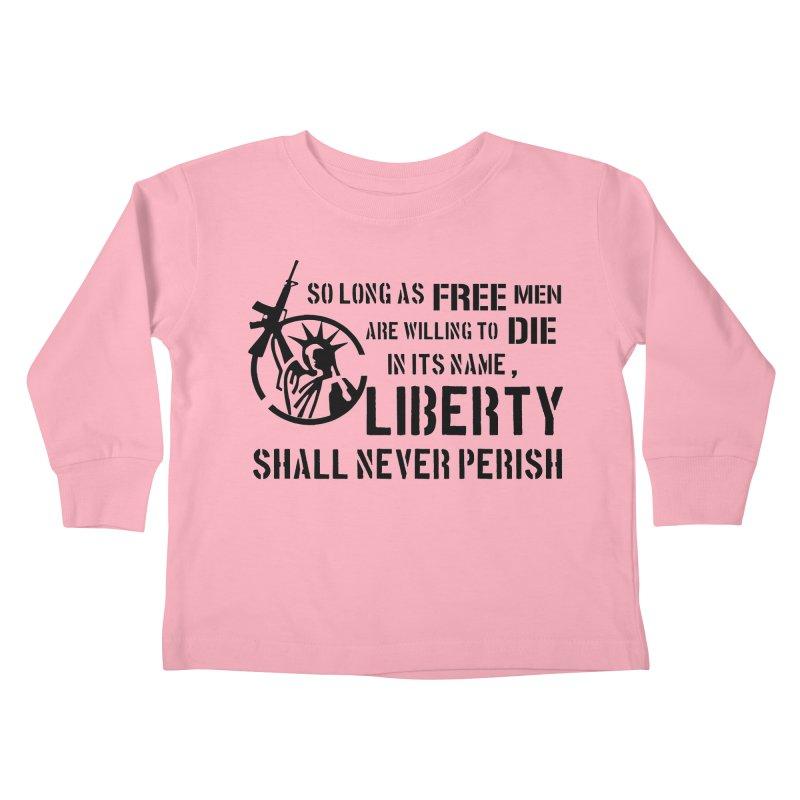 Liberty Shall Never Perish Kids Toddler Longsleeve T-Shirt by patriotpanda's Artist Shop