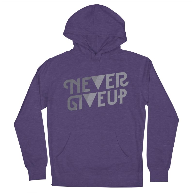 Never Give Up! Women's French Terry Pullover Hoody by Paulo Bruno Artist Shop