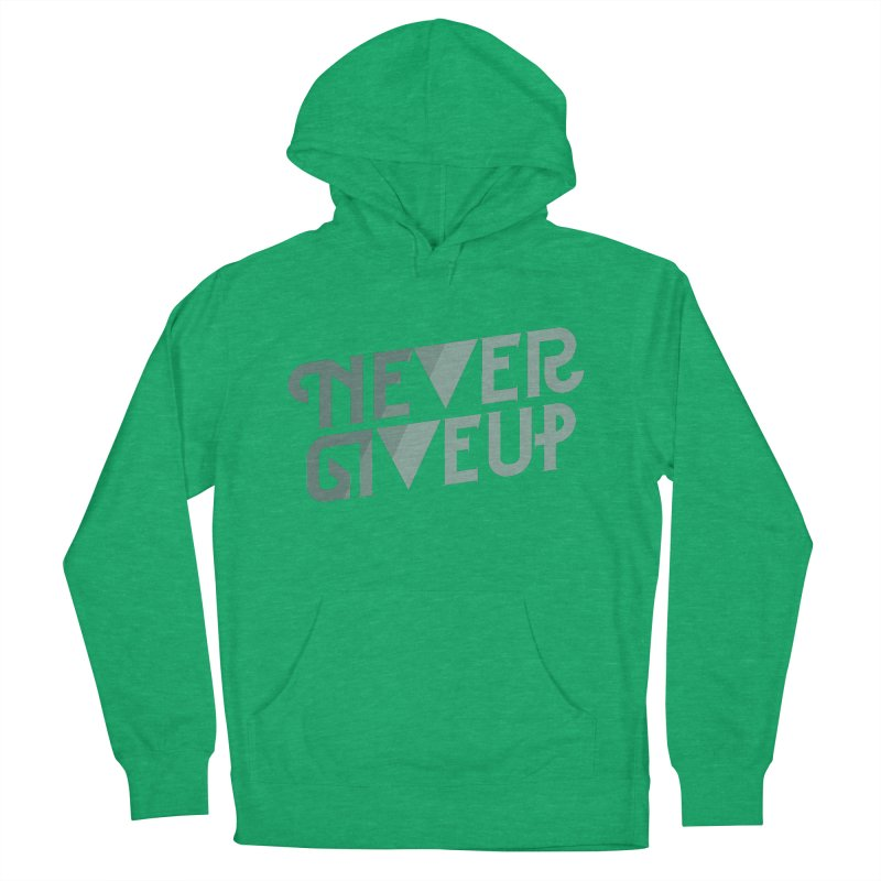 Never Give Up! Men's French Terry Pullover Hoody by Paulo Bruno Artist Shop