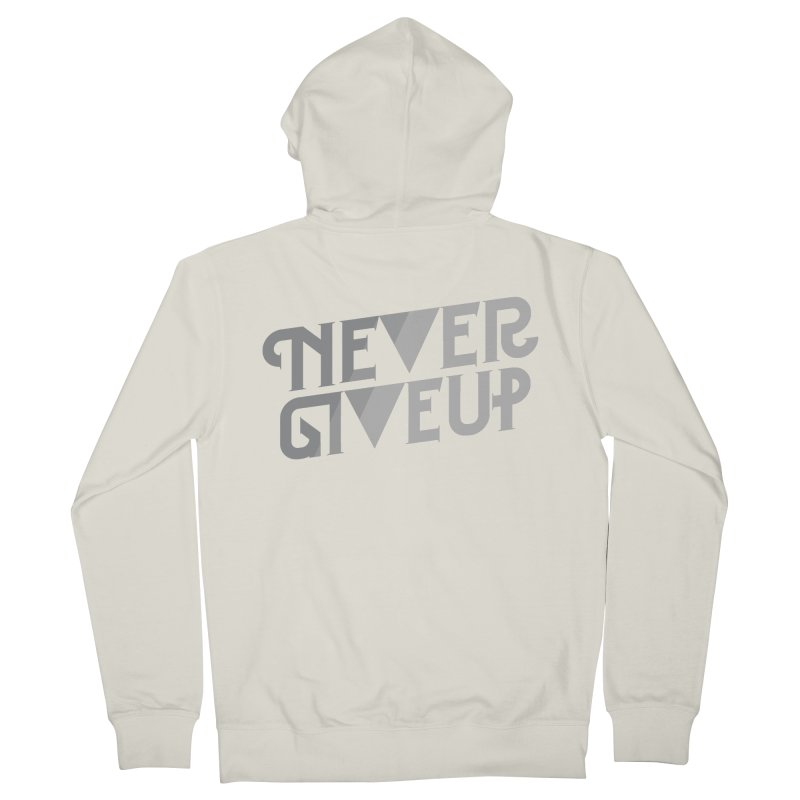 Never Give Up! Women's Zip-Up Hoody by Paulo Bruno Artist Shop