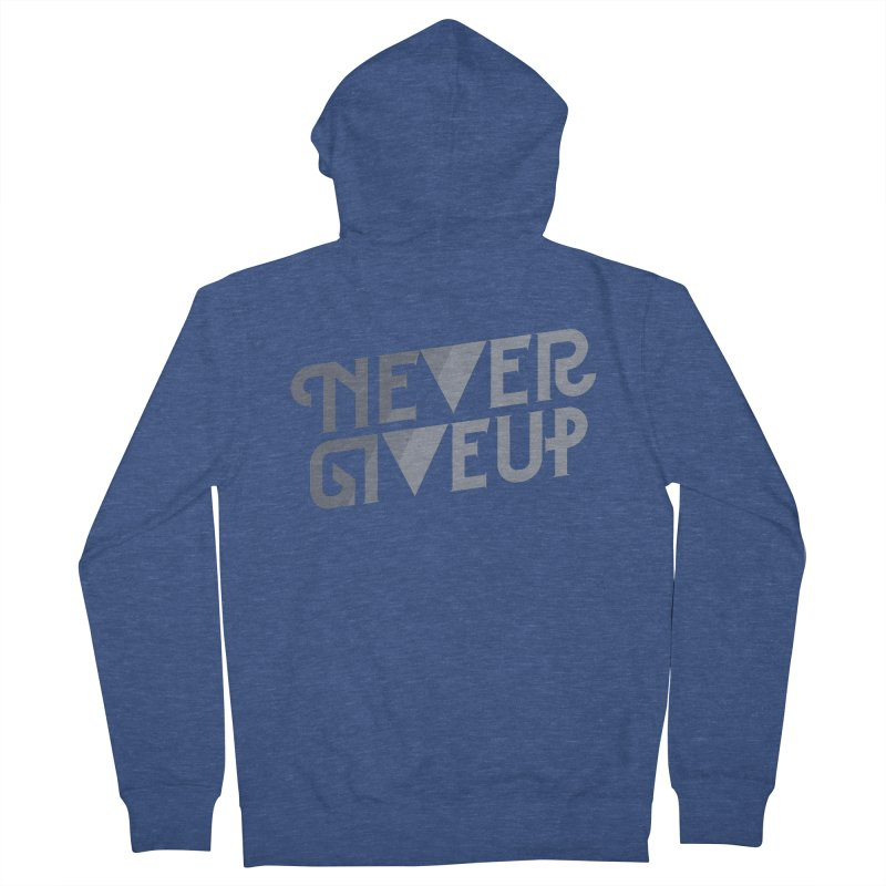 Never Give Up! Men's French Terry Zip-Up Hoody by Paulo Bruno Artist Shop