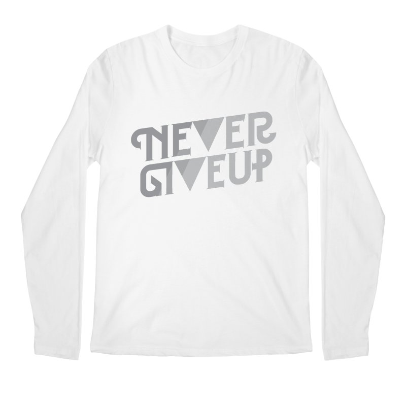 Never Give Up! Men's Longsleeve T-Shirt by Paulo Bruno Artist Shop
