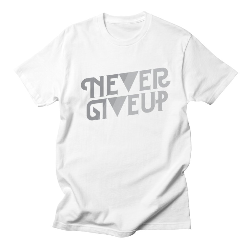 Never Give Up! Men's T-shirt by Paulo Bruno Artist Shop