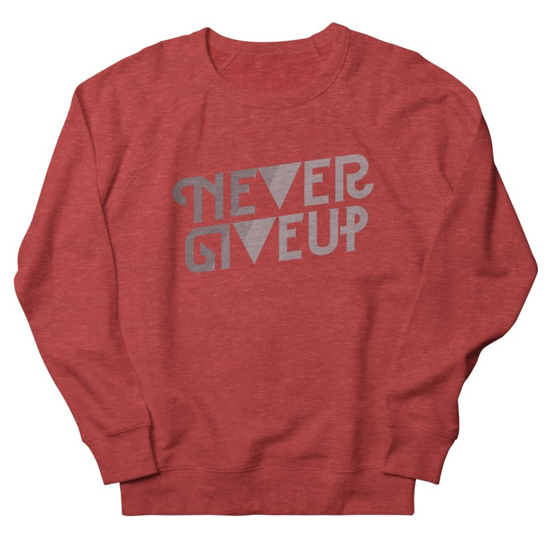 Never Give Up! Men's Sweatshirt by Paulo Bruno Artist Shop