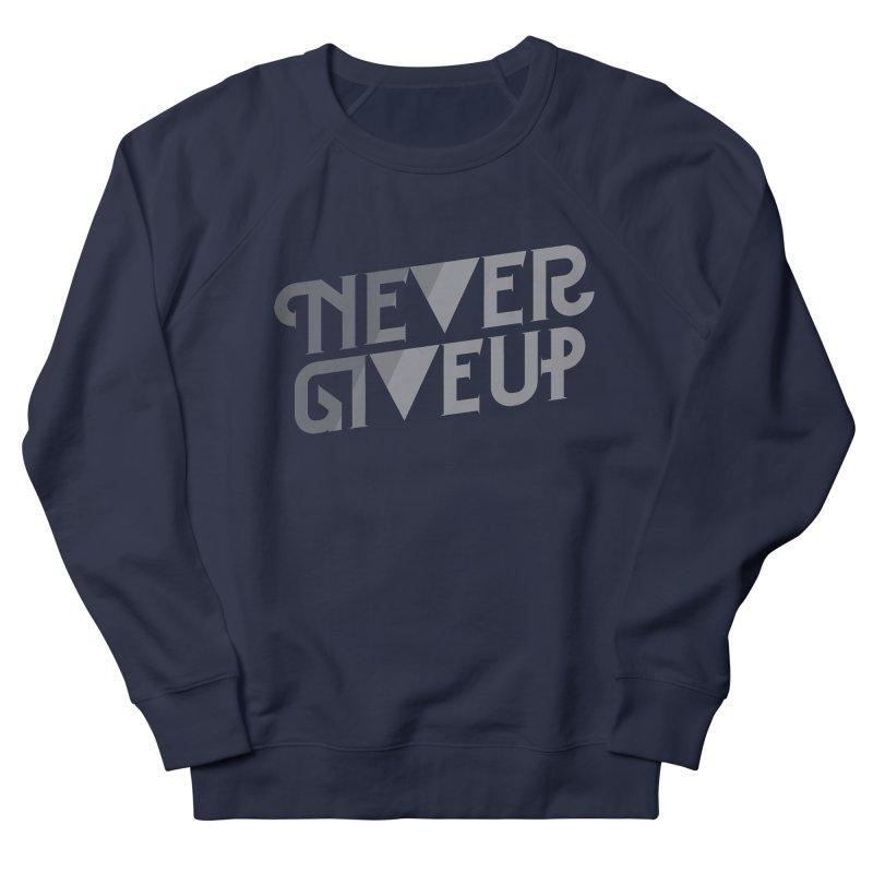 Never Give Up! Men's Sweatshirt by Paulo Bruno Artist Shop