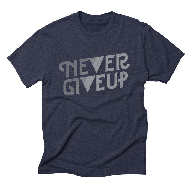 Never Give Up! Men's Triblend T-shirt by Paulo Bruno Artist Shop