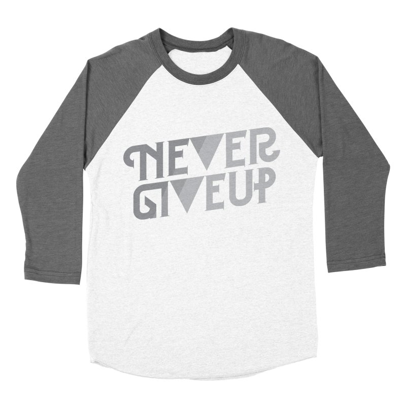 Never Give Up! Women's Baseball Triblend T-Shirt by Paulo Bruno Artist Shop