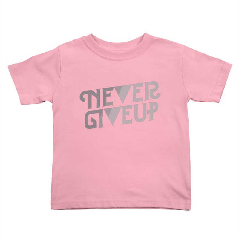 Never Give Up! Kids Toddler T-Shirt by Paulo Bruno Artist Shop