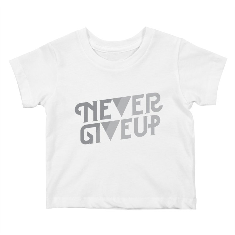 Never Give Up! Kids Baby T-Shirt by Paulo Bruno Artist Shop