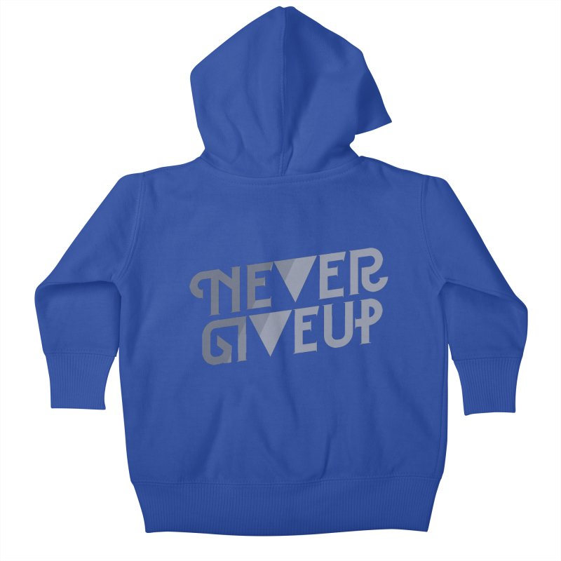 Never Give Up! Kids Baby Zip-Up Hoody by Paulo Bruno Artist Shop