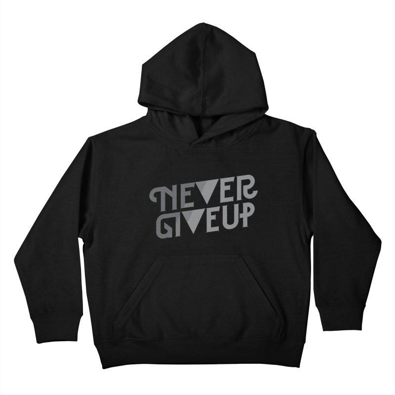 Never Give Up! Kids Pullover Hoody by Paulo Bruno Artist Shop