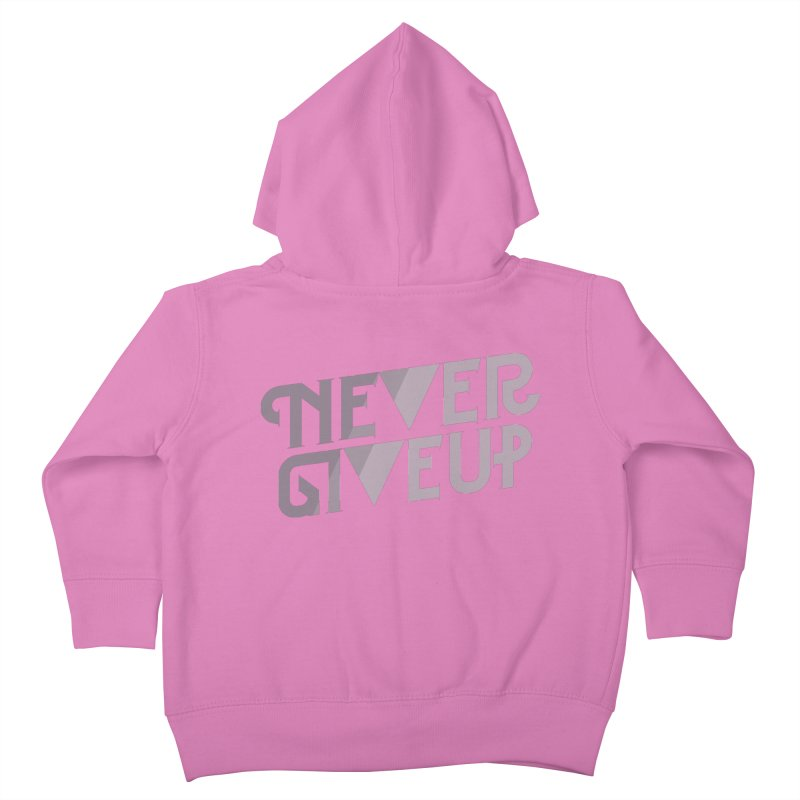 Never Give Up! Kids Toddler Zip-Up Hoody by Paulo Bruno Artist Shop