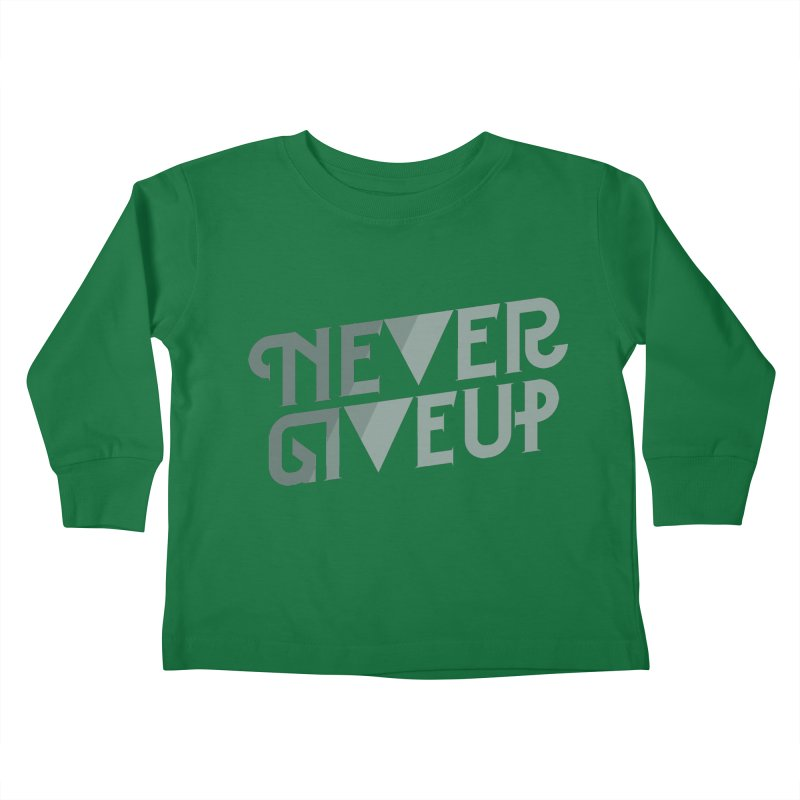 Never Give Up! Kids Toddler Longsleeve T-Shirt by Paulo Bruno Artist Shop