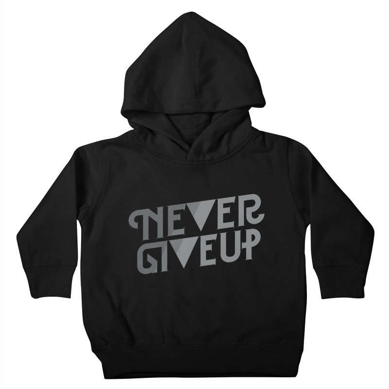 Never Give Up! Kids Toddler Pullover Hoody by Paulo Bruno Artist Shop