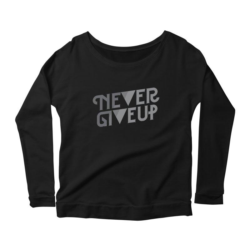 Never Give Up! Women's Longsleeve Scoopneck  by Paulo Bruno Artist Shop