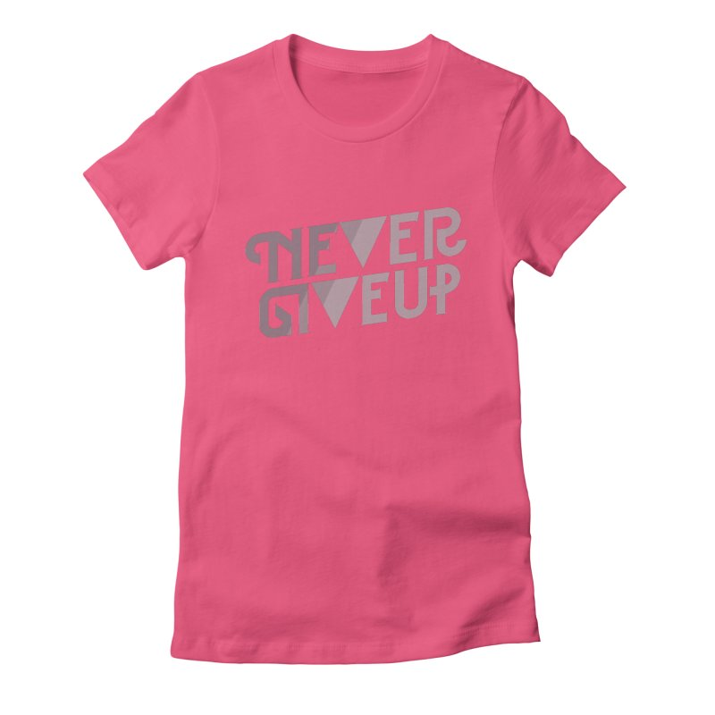 Never Give Up! Women's Fitted T-Shirt by Paulo Bruno Artist Shop