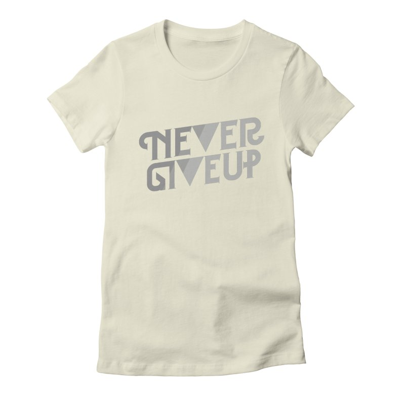 Never Give Up! Women's  by Paulo Bruno Artist Shop