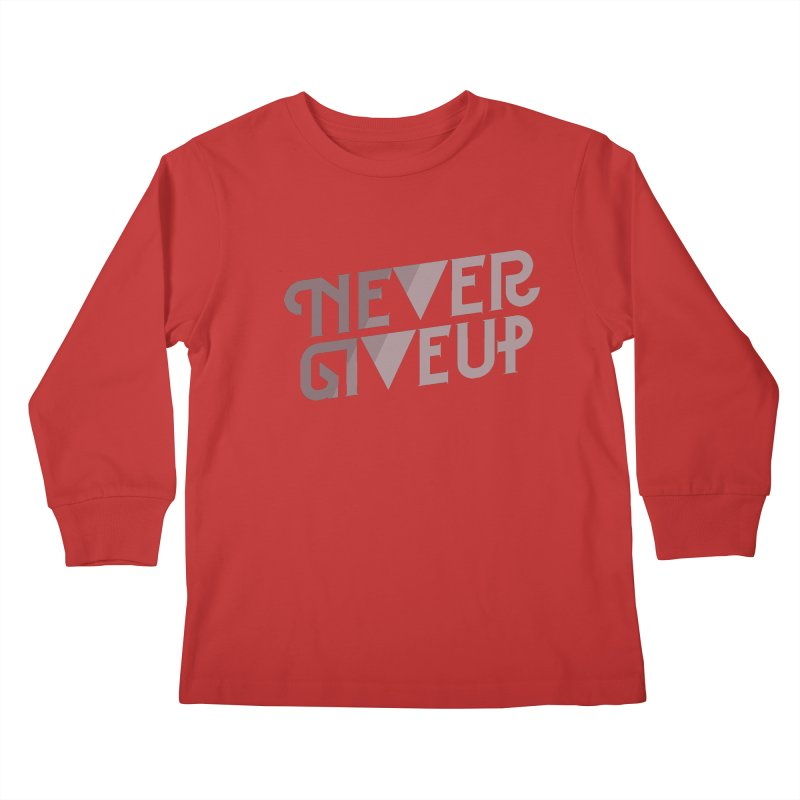 Never Give Up! Kids Longsleeve T-Shirt by Paulo Bruno Artist Shop