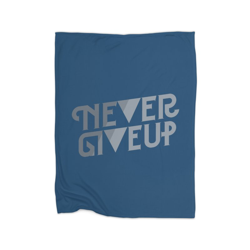 Never Give Up! Home Blanket by Paulo Bruno Artist Shop