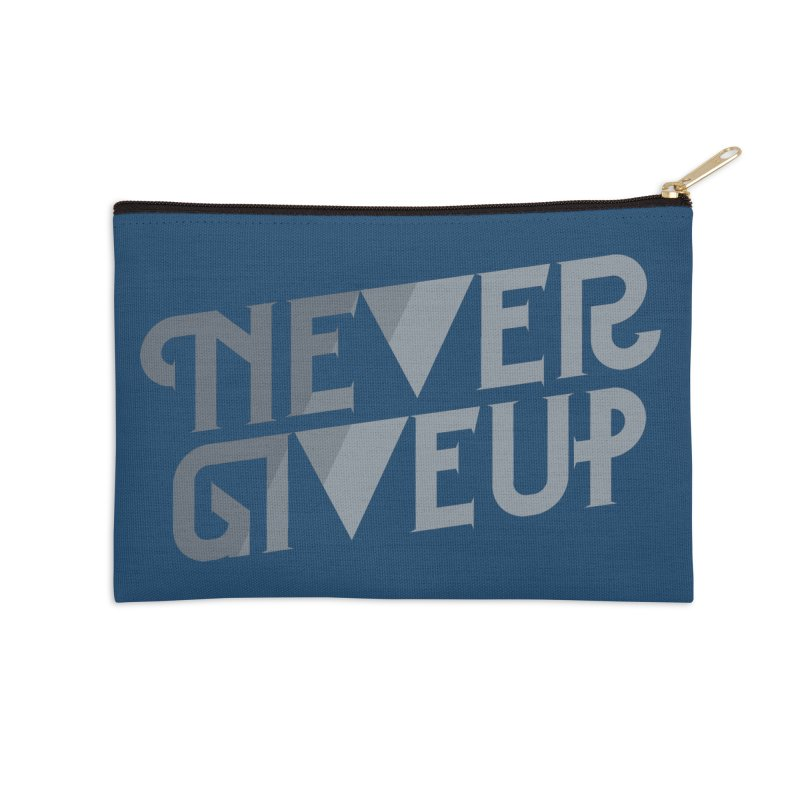 Never Give Up! Accessories Zip Pouch by Paulo Bruno Artist Shop