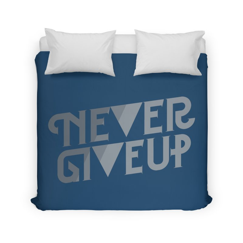 Never Give Up! Home Duvet by Paulo Bruno Artist Shop