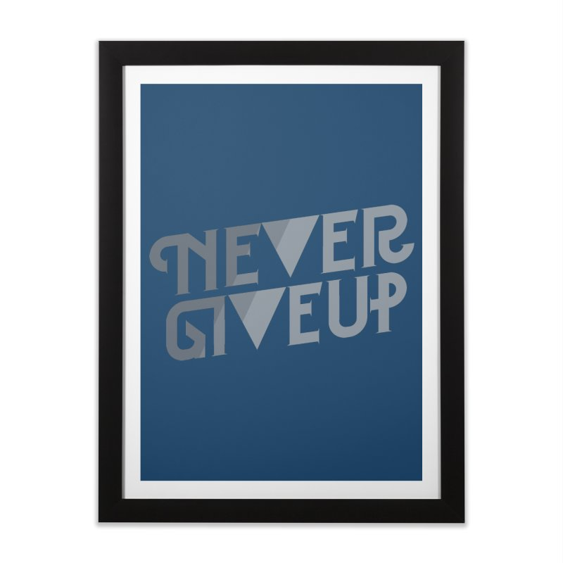 Never Give Up! Home Framed Fine Art Print by Paulo Bruno Artist Shop