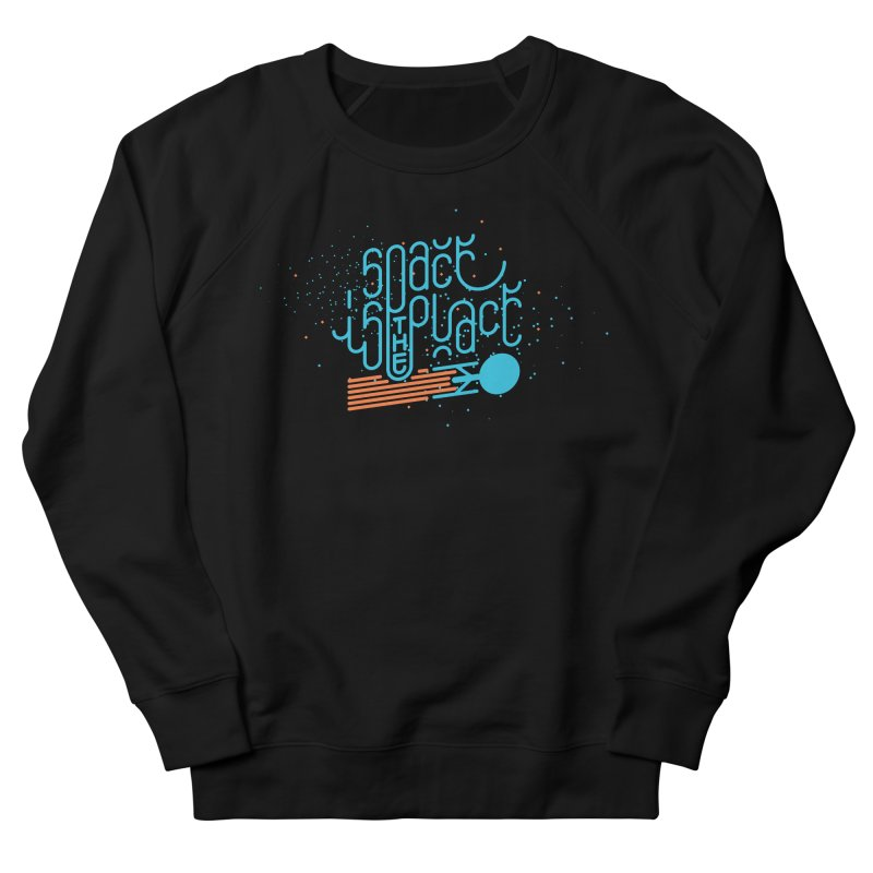 Space is the Place Women's Sweatshirt by Paulo Bruno Artist Shop